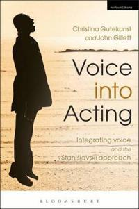 Voice into acting - integrating voice and the stanislavski approach