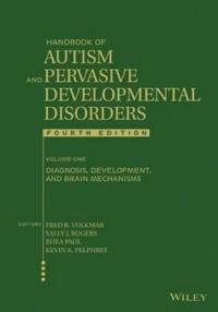 Handbook of Autism and Pervasive Developmental Disorders, Volume 1: Diagnosis, Development, and Brain Mechanisms