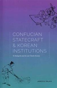 Confucian Statecraft and Korean Institutions
