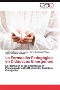 La Formacion Pedagogica En Didacticas Emergentes