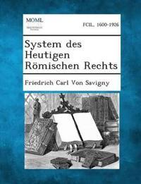 System Des Heutigen Romischen Rechts