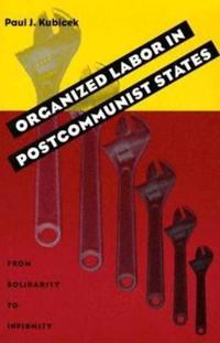 Organized Labor In Postcommunist States
