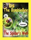 Bubs the Bumblebee and The Spider's Web
