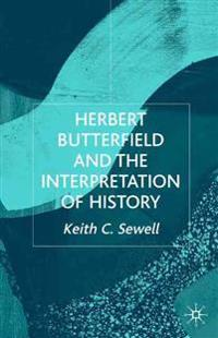 Herbert Butterfield And The Interpretation Of History