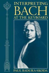 Interpreting Bach at the Keyboard