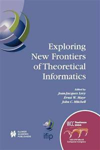 Exploring New Frontiers of Theoretical Informatics