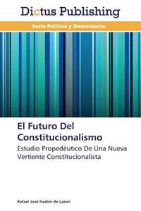 El Futuro del Constitucionalismo