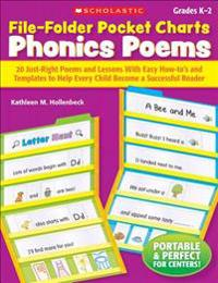 File-Folder Pocket Charts: Phonics Poems, Grades K-2: 20 Just-Right Poems and Lessons with Easy How-To's and Templates to Help Every Child Become a Su