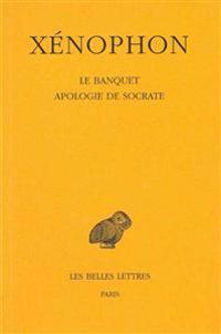 Xenophon, Le Banquet - Apologie de Socrate