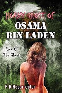 Horny Ghost of Osama Bin Laden: Rise of the Ghost