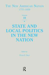 State and Local Politics in the New Nation