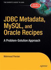 JDBC Metadata, Mysql, and Oracle Recipes: A Problem-Solution Approach