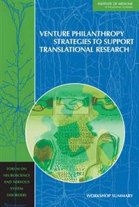 Venture Philanthropy Strategies to Support Translational Research