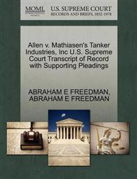 Allen V. Mathiasen's Tanker Industries, Inc U.S. Supreme Court Transcript of Record with Supporting Pleadings