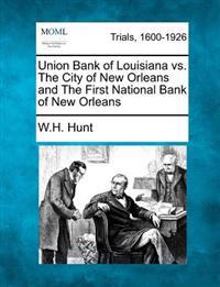 Union Bank of Louisiana vs. the City of New Orleans and the First National Bank of New Orleans