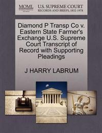 Diamond P Transp Co V. Eastern State Farmer's Exchange U.S. Supreme Court Transcript of Record with Supporting Pleadings