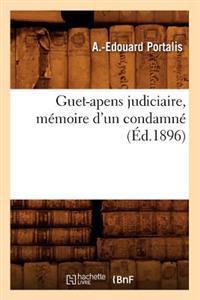 Guet-Apens Judiciaire, M�moire d'Un Condamn� (�d.1896)