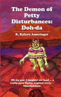 The Demon of Petty Disturbances: Doh-Da