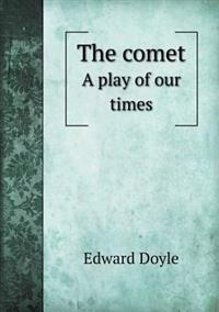 The Comet a Play of Our Times