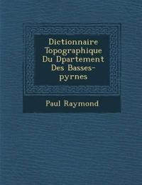 Dictionnaire Topographique Du D¿partement Des Basses-pyr¿n¿es