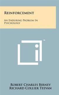 Reinforcement: An Enduring Problem in Psychology
