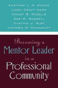 Becoming a Mentor Leader in a Professional Community