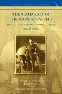 The Statecraft of Theodore Roosevelt