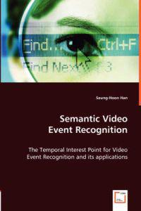 Semantic Video Event Recognition