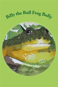 Billy the Bull Frog Bully