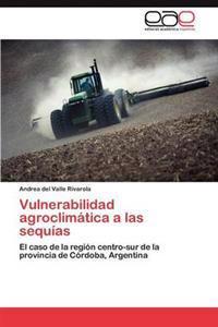 Vulnerabilidad Agroclimatica a Las Sequias