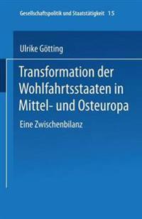 Transformation Der Wohlfahrtsstaaten in Mittel- Und Osteuropa