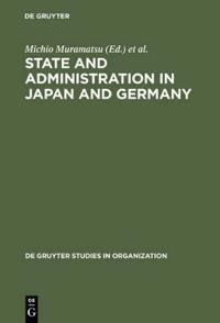 State and Administration in Japan and Germany
