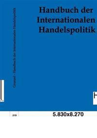 Handbuch Der Internationalen Handelspolitik