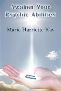 Awaken Your Psychic Abilities
