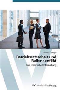 Betriebsratsarbeit Und Rollenkonflikt