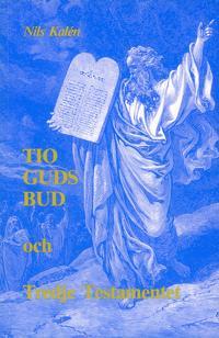 Tio Guds bud och Tredje testamentet