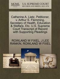 Catherine A. Lietz, Petitioner, V. Arthur S. Flemming, Secretary of Health, Education & Welfare, Etc. U.S. Supreme Court Transcript of Record with Supporting Pleadings