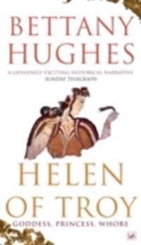 Helen of troy - goddess, princess, whore