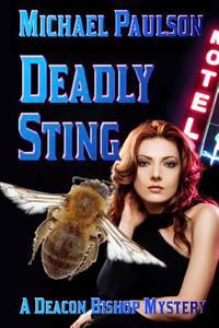 Deadly Sting: A Deacon Bishop Mystery