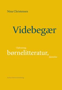 Videbegaer: Oplysning, Bornelitteratur, Dannelse