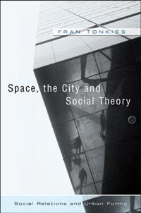 Space, The City And Social Theory
