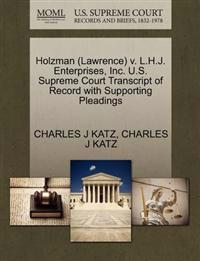 Holzman (Lawrence) V. L.H.J. Enterprises, Inc. U.S. Supreme Court Transcript of Record with Supporting Pleadings