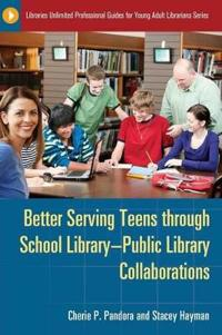 Better Serving Teens Through School Library-Public Library Collaborations