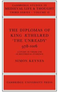 The Diplomas of King Ethlred 'The Unready'