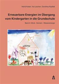 Erneuerbare Energien im Übergang vom Kindergarten in die Grundschule 3