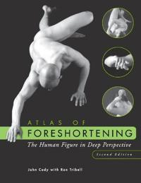 Atlas of Foreshortening: The Human Figure in Deep Perspective, 2nd Edition