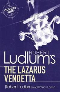 Robert ludlums the lazarus vendetta - a covert-one novel