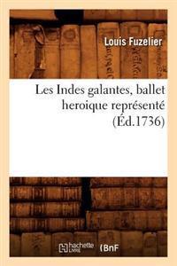 Les Indes Galantes, Ballet Heroique Repr�sent� (�d.1736)