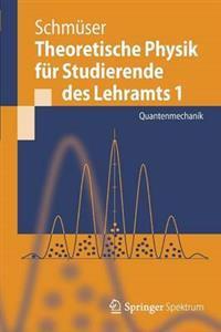 Theoretische Physik Fur Studierende Des Lehramts 1