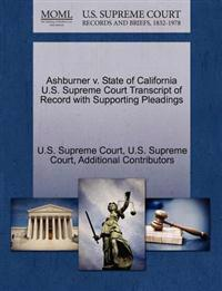Ashburner V. State of California U.S. Supreme Court Transcript of Record with Supporting Pleadings